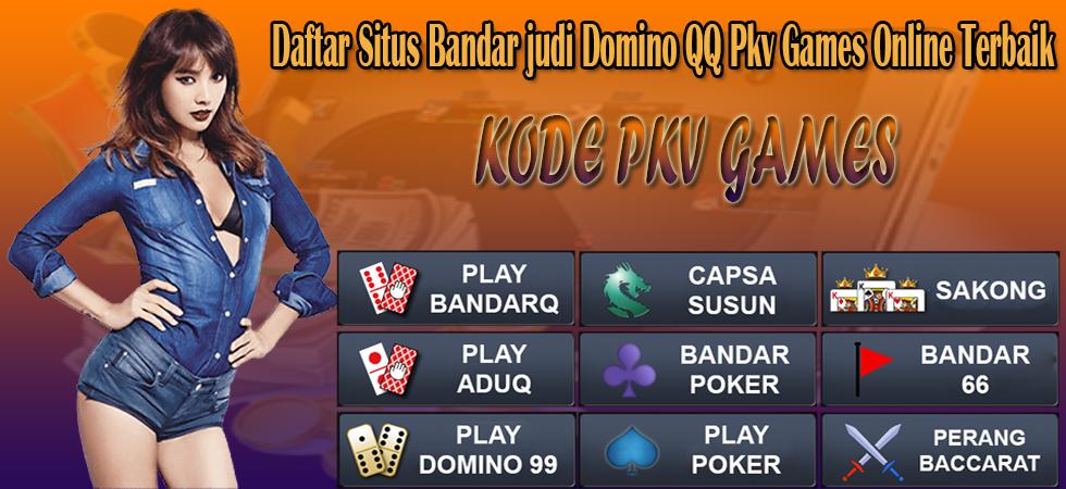 Daftar Situs Bandar judi Domino QQ Pkv Games Online Terbaik