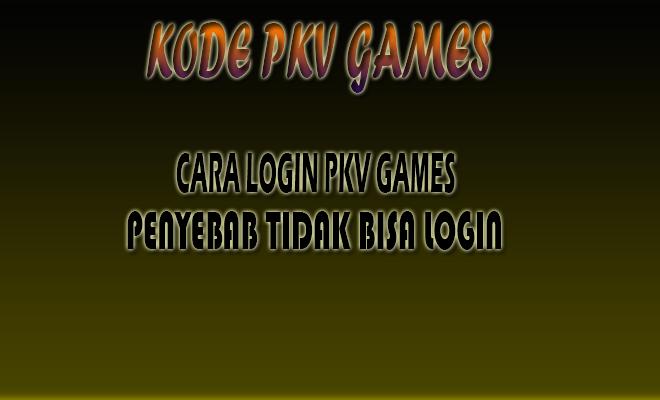 Panduan Login Pkv Games Dan Penyebab Tidak Bisa login