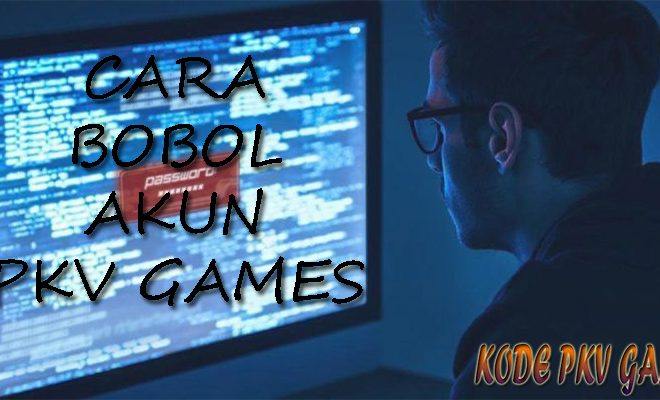 Cara Bobol Akun PKV Games Poker Online Tanpa Deposit