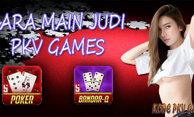 Cara Menang Main Judi Poker Dan Bandarq PKV Games