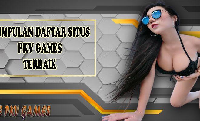 Kumpulan Daftar Situs Poker Online PKV Games Judi Terbaik